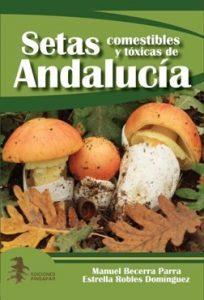 setas comestibles y tóxicas de Andalucía